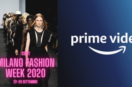 Amazon Prime Video: In occasione della Fashion Week, ecco dei contenuti all'ultima moda