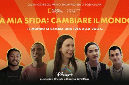 La Mia Sfida: Cambiare il Mondo, dal 12 marzo in esclusive su Disney+